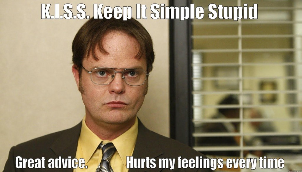 Keep it Simple Stupid - The Office